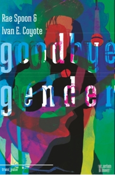 Bild von Spoon, Rae & Coyote, Ivan E.: Goodbye Gender