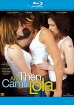Image de And Then Came Lola (Blu-Ray)