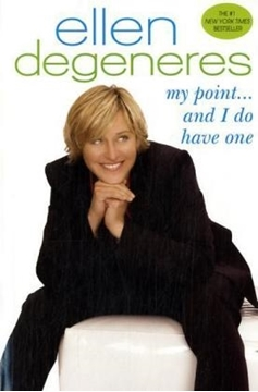 Bild von DeGeneres, Ellen: My Point...and I Do Have One