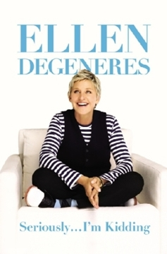 Bild von DeGeneres, Ellen: Seriously... I'm Kidding