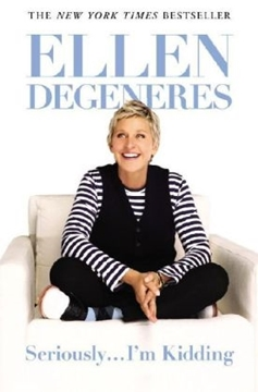 Bild von DeGeneres, Ellen: Seriously...I'm Kidding