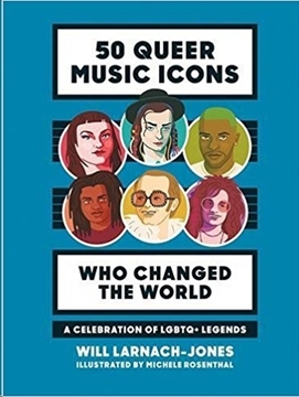 Image de Larnach-Jones, Will: 50 Queer Music Icons Who Changed the World