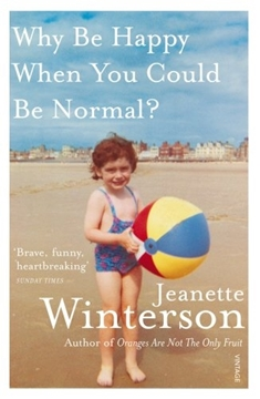 Image de Winterson, Jeanette: Why Be Happy When You Could Be Normal?