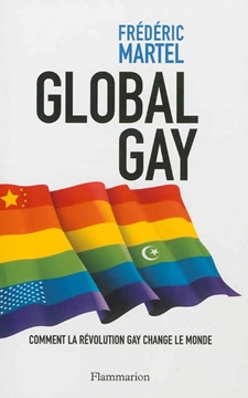 Image de Martel, Frédéric: Global Gay