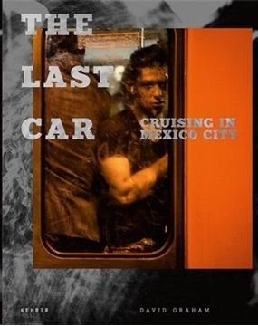 Bild von Graham, David: The Last Car - Cruising in Mexico City