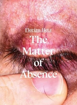 Image de Hetz, Florian: The Matter of Absence