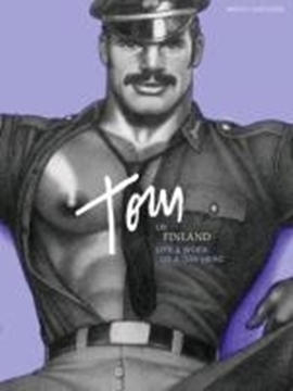 Image de Hooven, F. Valentine: Tom of Finland - Life and Work of a Gay Hero