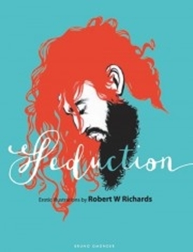 Bild von Richards, Robert W.: Seduction - Erotic Illustrations by Robert W Richards