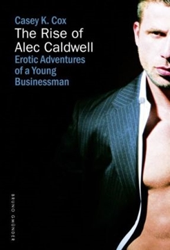 Bild von Cox, Casey K.: The Rise of Alec Caldwell