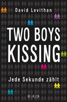 Image de Levithan, David: Two Boys Kissing - Jede Sekunde zählt