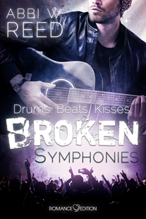 Image sur Reed, Abby W.: Broken Symphonies: Drums. Beats. Kisses