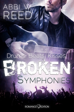 Bild von Reed, Abby W.: Broken Symphonies: Drums. Beats. Kisses