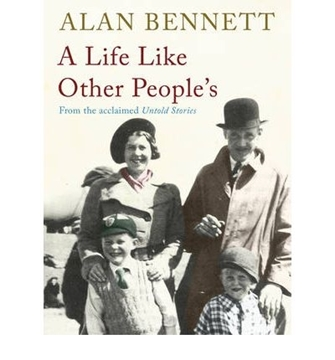 Image de Bennett, Alan: A Life Like Other People's