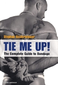 Bild von Niederwieser, Stephan: Tie Me Up! The Complete Guide to Bondage