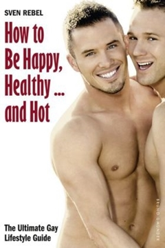 Bild von Rebel, Sven: How to Be Happy, Healthy ... and Hot