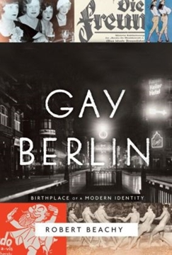 Image de Beachy, Robert: Gay Berlin
