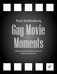 Bild von Senftenberg, Paul: Gay Movie Moments