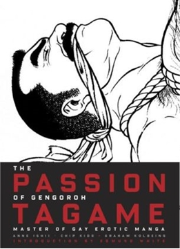 Bild von Ishii, Anne: The Passion of Gengoroh Tagame