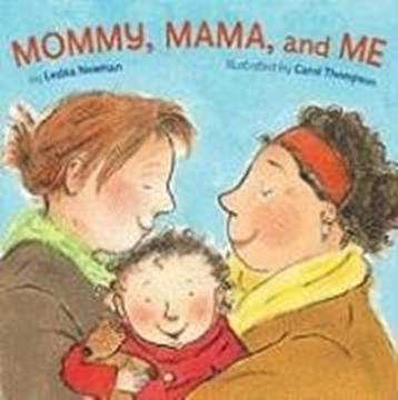 Image de Newman, Leslea: Mommy, Mama, and Me