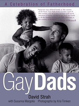 Image de Strah, David: Gay Dads: A Celebration of Fatherhood