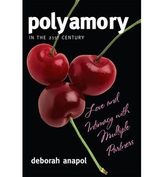 Bild von Anapol, Deborah: Polyamory in the Twenty-First Century: Love and Intimacy with Multiple Partners
