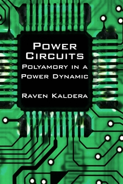 Image de Kaldera, Raven: Power Circuits: Polyamory in a Power Dynamic