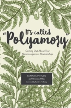 "Bild von Pincus, Tamara: It's Called ""Polyamory"": Coming Out about Your Nonmonogamous Relationships"