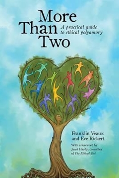 Bild von Veaux, Franklin & Rickert, Eve: More Than Two: A Practical Guide to Ethical Polyamory
