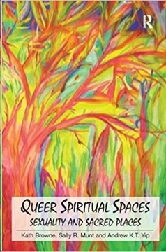 Bild von Browne, Kath & Munt, Sally R.: Queer Spiritual Spaces