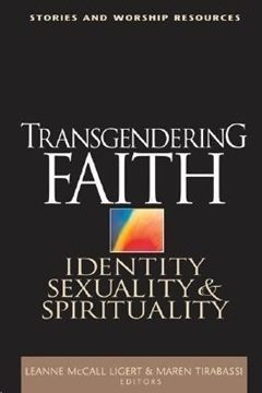 Bild von Tigert, Leanne McCall: Transgendering Faith - Identity, Sexuality, and Spirituality
