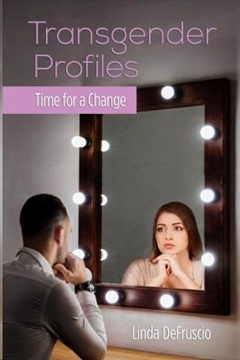 Image de Defruscio-Robinson, Linda: Transgender Profiles: Time for a Change