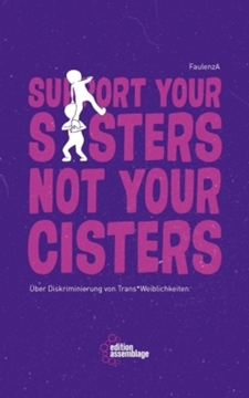 Bild von FaulenzA: Support your sisters not your cisters