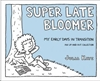 Image sur Kaye, Julia: Super Late Bloomer