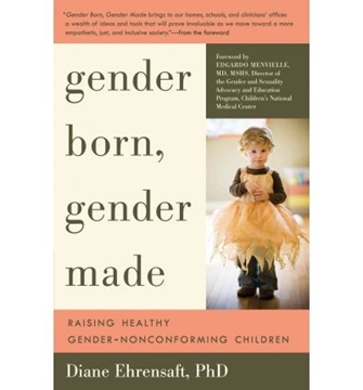 Image de Ehrensaft, Diane: Gender Born, Gender Made