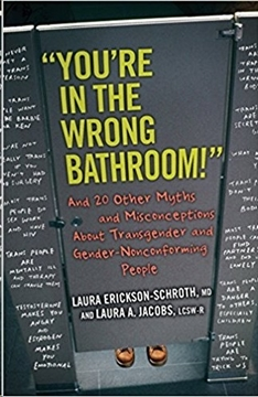 "Image de Erickson-Schroth, Laura: ""You're in the Wrong Bathroom!"""
