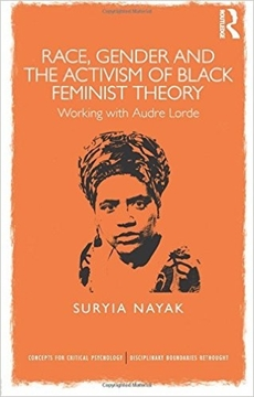 Image de Nayak, Suryia: Race, Gender and the Activism of Black Feminist Theory: Working with Audre Lorde