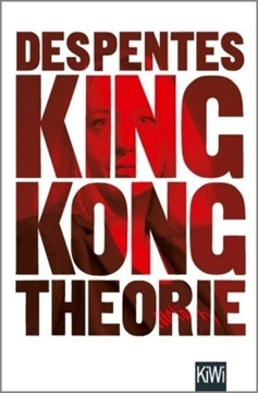 Image de Despentes, Virginie: King Kong Theorie