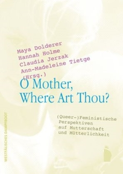 Bild von Dolderer, Maya (Hrsg.): O Mother, Where Art Thou?