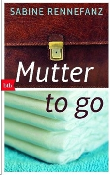 Image de Rennefanz, Sabine: Mutter to go