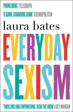 Image de Bates, Laura: Everyday Sexism