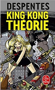 Image de Despentes, Virginie: King Kong Théorie