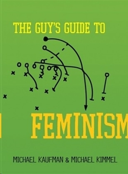 Bild von Kaufman, Michael; Kimmel, Michael: The Guy's Guide to Feminism