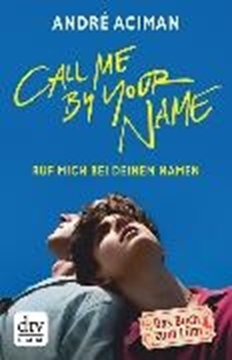 Image de Aciman, André: Call Me by Your Name - Ruf mich bei deinem Namen (eBook)