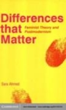 Image de Ahmed, Sara: Differences That Matter: Feminist Theory and Postmodernism (eBook)