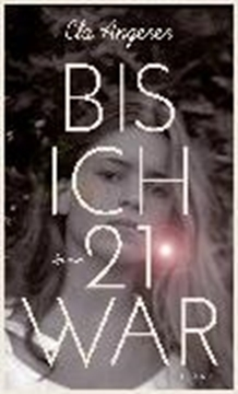 Image de Angerer, Ela: Bis ich 21 war (eBook)
