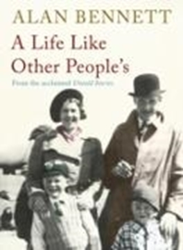 Image de Bennett, Alan: A Life Like Other People's (eBook)