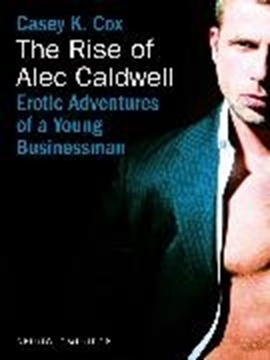 Bild von Cox, Casey K.: The Rise of Alec Caldwell (eBook)