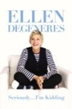 Bild von DeGeneres, Ellen: Seriously...I'm Kidding (eBook)