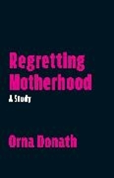 Image de Donath, Orna: Regretting Motherhood (eBook)