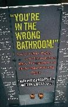 "Image de Erickson-Schroth, Laura: ""You're in the Wrong Bathroom!"" (eBook)"